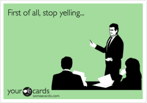 Stop Yelling ecard